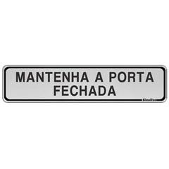 "Placa Sinalizadora de Alumínio""Mantenha a Porta Fechada""  5x25 Ref. 100cl       - Sinalize"
